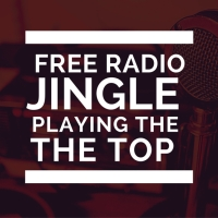 "Free Radio Jingle ""Playing The Top"" Looped, Request Free Link Below"