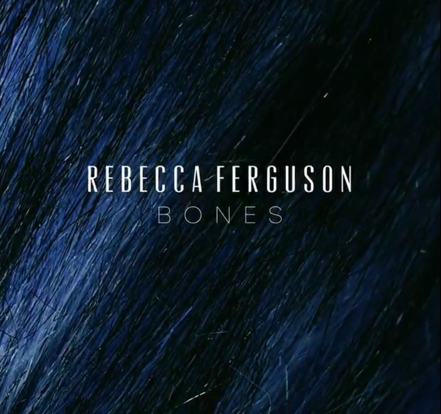 Rebecca Ferguson  – Bones (New Single) Add To Playlist